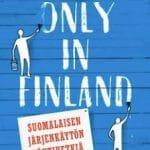 Vesa Sisättö: Only in Finland