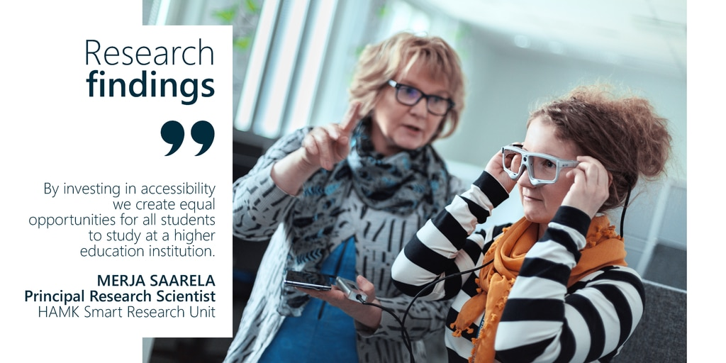 By investing in accessibility, we create equal opportunities for all students to study at a higher education institution, says Merja Saarela, Principal Research Scientist from HAMK Smart Research Unit